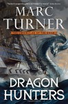 Dragon Hunters: The Chronicle of the Exile, Book Two (The Chronicles of the Exile) - Marc Turner
