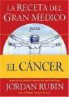 La Receta del Gran Medico Para El Cancer - Jordan Rubin, David M. Remedios