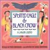 Spotted Eagle & Black Crow: A Lakota Legend - Emery Bernhard, Durga Bernhard