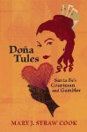 Dona Tules: Santa Fe's Courtesan and Gambler - Mary J. Straw Cook
