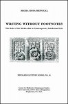 Writing Without Footnotes: The Role of the Medievalist in Contemporary Intellectual Life: Bernardo Lecture Series, No.10 - María Rosa Menocal