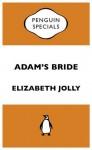Adam's Bride: Penguin Specials - Elizabeth Jolley