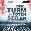Der Turm der toten Seelen 1 - Christoffer Carlsson, Wanja Mues, Mark Waschke, Der Hörverlag