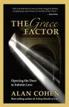 The Grace Factor: Opening the Door to Infinite Love - Alan Cohen