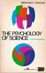 The Psychology of Science: A Reconnaissance - Abraham Harold Maslow