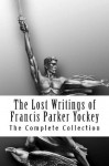 The Lost Writings of Francis Parker Yockey - Francis P Yockey, Invictus Books