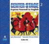 Center Stage: Express Yourself in English - Irene Frankel