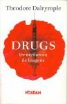 Drugs: De mythes en de leugens - Theodore Dalrymple, Jabik Veenbaas