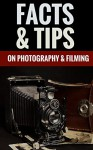 Facts & Tips On Photography & Filming - Learn About Photography & Filming - Roger Jones