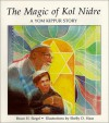 The Magic Of Kol Nidre: A Yom Kippur Story - Bruce H. Siegel
