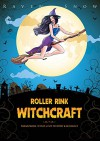 Roller Rink Witchcraft: Paranormal Witch Cozy Mystery & Romance - Raven Snow