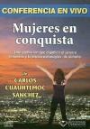 Mujeres En Conquista: Conferencia En Vivo - Carlos Sanchez