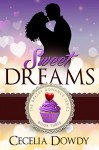 Sweet Dreams (The Bakery Romance Series Book 3) - Cecelia Dowdy