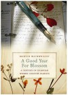 "A Good Year for Blossom: A Century of the ""Guardian's"" Women Country Diarists - Martin Wainwright"