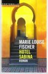 Hotel Sabina - Marie Louise Fischer