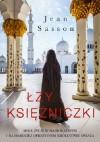 Łzy księżniczki. Opowieść o życiu w najbogatszym i najbardziej opresyjnym królestwie świata - Jean Sasson