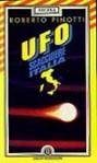 UFO: scacchiere Italia : 40 anni di avvistamenti e 25 anni di ricerche - Roberto Pinotti