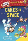 Cakes in Space (A Not-So-Impossible Tale) - Philip Reeve, Sarah Mcintyre