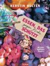 Essen, das gegen Krebs schützt - Kerstin Hultén, Wibke Kuhn