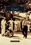 Cary (Images of America) (Images of America (Arcadia Publishing)) - Sherry Monahan