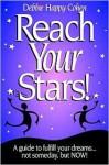 Reach Your Stars! - Debbie Happy Cohen