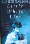 Little White Lies - Elizabeth McGregor