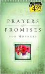 Prayers & Promises for Mothers - Rachael Quillin, Nancy J. Farrier