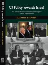 US Policy Towards Israel: The Role of Political Culture in Defining the 'Special Relationship' - Elizabeth Stephens