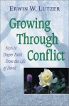 Growing Through Conflict: Keys to Deeper Faith from the Life of David by Erwin W. Lutzer (2001-09-04) - Erwin W. Lutzer