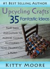 Upcycling Crafts: 35 Fantastic Ideas That Takes Old Clothes To Modern Fashion Accessories, Home Decorations, & More! - Kitty Moore