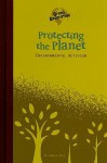 Protecting the Planet: Environmental Activism - Pamela Dell