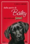 Dalla parte di Bailey - W. Bruce Cameron, Duccio Viani