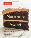 Naturally Sweet: Bake All Your Favorites with 30% to 50% Less Sugar - America's Test Kitchen