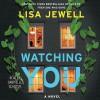 Watching You - Gabrielle Glaister, Lisa Jewell