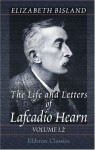 The Life And Letters Of Lafcadio Hearn: Volume 1 - Elizabeth Bisland