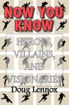 Now You Know - Heroes, Villains, and Visionaries: Now You Know Pirates / Now You Know Royalty / Now You Know Canada's Heroes / Now You Know The Bible - Doug Lennox