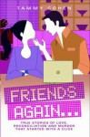 Friends Again . . .: True Stories of Love, Reconciliation and Murder that Started with a Click - Tammy Cohen