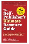 The Self-Publisher's Ultimate Resource Guide: Every Indie Author?s Essential Directory to Help You Prepare, Publish, and Promote Professional Looking Books - Joel Friedlander, Betty Sargent