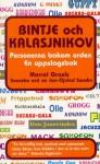 Bintje och Kalasjnikov : personerna bakom orden : en uppslagsbok - Marcel Grauls, Jan-Öjvind Swahn, Olov Hyllienmark