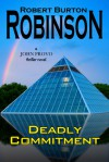 Deadly Commitment (John Provo Thriller Series, #1) - Robert Burton Robinson
