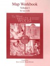 Map Workbook Volume I for Use with the West in the World - Bruce Venarde, Dennis Sherman, Joyce E. Salisbury, Megan McLean
