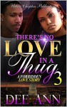 There's No Love In A Thug: A Forbidden Love Story 3 - Dee Ann