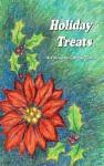 Holiday Treats: A Cookbook with Pizzaz - Barbara C. Jones, Sheryn R. Jones