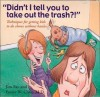 Didn't I Tell You to Take Out the Trash: Techniques for Getting Kids to Do Chores Without Hassles - Jim Fay, Foster W. Cline