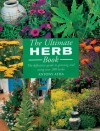 The Ultimate Herb Book: The Definitive Guide to Growing and Using over 200 Herbs - Antony Atha