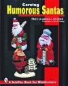 Carving Humorous Santas - Paul F. Bolinger, Camille J. Bolinger
