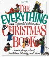 The Everything Christmas Book: Stories, Songs, Food, Traditions, Revelry, and More - Adams Media, Michelle Bevilacqua, Weis, Peter Weiss, Susan Robinson, Sharon Capen Cook, Marian Gonsior, Brandon Toropoo, Sharon Gapen Cook, Barry Littmann