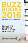 Buzz Books 2016 Spring/Summer - Publishers Lunch