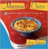 Macaroni & Cheese 52 Recipes, From Simple to Sublime - Joan Schwartz