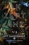 Akzeptanz: Buch 3 der Southern-Reach Trilogie - Jeff VanderMeer